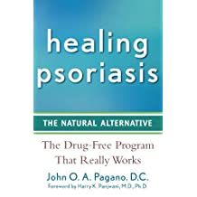 Healing Psoriasis: The Natural Alternative by John O. A. Pagano (2008-10-01)