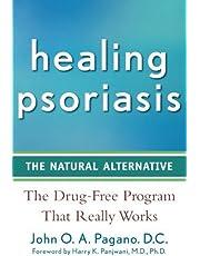 Healing Psoriasis: The Natural Alternative by Harry K. Panjwani MD PhD (Foreword), John O. A. Pagano DC (17-Oct-2008) Paperback
