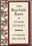 The Rawhide Knot and Other Stories, Conrad Richter, 0394502086