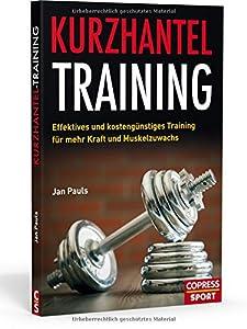 Kurzhantel-Training: Effektives und kostengünstiges Training für mehr Kraft...