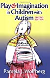 Play and Imagination in Children with Autism, Second Edition
