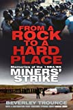 From a Rock to a Hard Place: Memories of the 1984/85 Miners' Strike