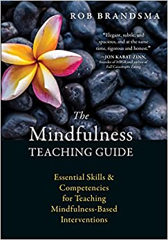 Descargar gratis The Mindfulness Teaching Guide: Essential Skills And Competencies For Teaching Mindfulness-based Interventions PDF