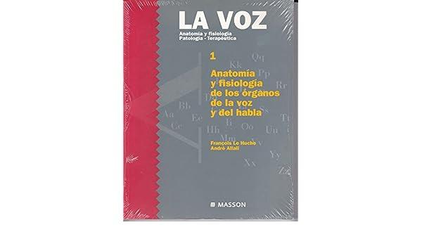Voz 1 Anatomia y Fisiologia Patologia-Terapeutica,: Amazon.es: Andre ...