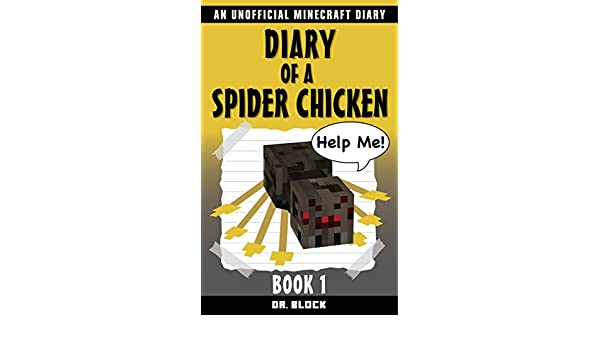 Diary of a Spider Chicken, Book 1: An Unofficial Minecraft ...