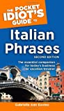 Italian Phrases - The Pocket Idiot's Guide, Gabrielle Euvino and Gabrielle Ann Euvino, 1592573797