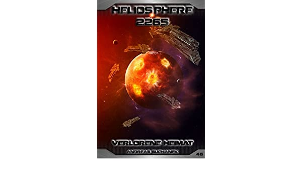 Heliosphere 2265 Band 46 Verlorene Heimat German Edition Ebook