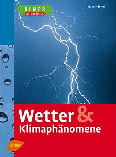 Wetter & Klimaphänomene (Ulmers Naturführer)