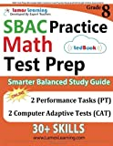 SBAC Test Prep: 8th Grade Math Common Core Practice Book and Full-length Online Assessments: Smarter Balanced Study Guide With Performance Task (PT) and Computer Adaptive Testing (CAT)