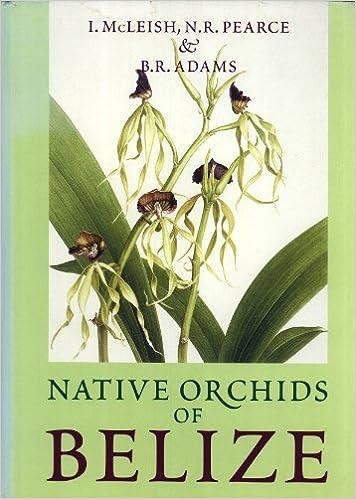 Native Orchids Of Belize por B.r. Adams Gratis