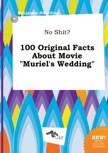 No Shit? 100 Original Facts about Movie Muriel's Wedding