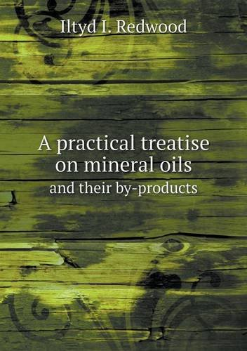 A practical treatise on mineral oils and their by-products pdf