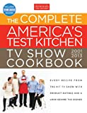 The Complete America's Test Kitchen TV Show Cookbook, 2001-2013