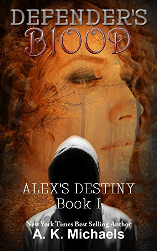Book: Defender's Blood Alex's Destiny (An Urban Fantasy) by A K Michaels
