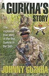 A Gurkha's Story: The Explosive True Story of the First Gurkha in the SAS