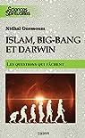 Islam, big bang et Darwin, les questions qui fâchent par Guessoum