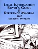 Legal Information Buyer's Guide and Reference Manual 2007, Svengalis, Kendall, 0976786451