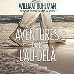 Aventures dans l'Au-delà | William Buhlman