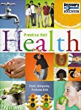 Health : Prentice Hall Health, Pruitt, B. E. and Allegrante, John P., 0131905678