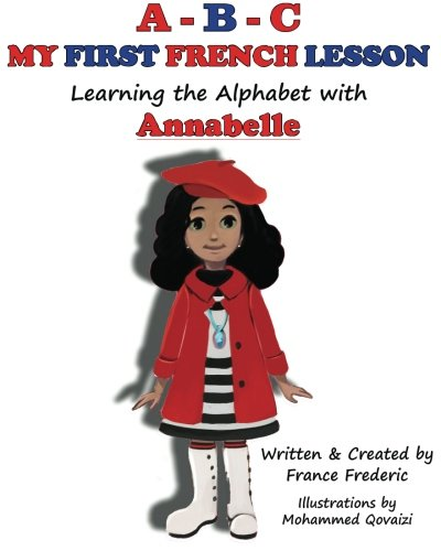 A-B-C My First French Lesson: Learning the Alphabet with Annabelle
