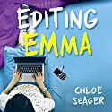 Editing Emma: The Secret Blog of a Nearly Proper Person Audiobook by Chloe Seager Narrated by Charlie Sanderson