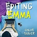 Editing Emma: The Secret Blog of a Nearly Proper Person Hörbuch von Chloe Seager Gesprochen von: Charlie Sanderson