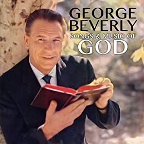 Amazon.com: He's Got the Whole Wide World in His Hands: George Beverly