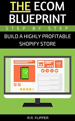 Amazon the ecom blueprint build a highly profitable shopify the ecom blueprint build a highly profitable shopify store step by step malvernweather Gallery