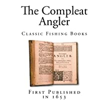 The Compleat Angler: Classic Fishing Books