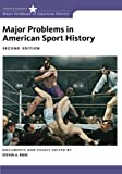 Major Problems in American Sport History (Major Problems in American History)