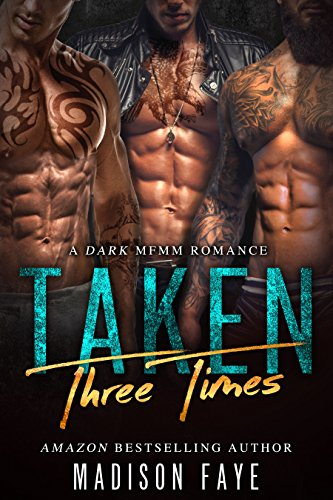 Taken Three Times: A Dark MFMM Romance cover