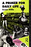 A Primer for Daily Life, Susan Willis, 0415041805