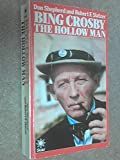 Bing Crosby: The Hollow Man