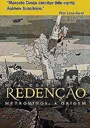 Redenção - Metrovinos: A Origem: A Luta de Um Homem Pela Sobrevivência (Portuguese Edition)