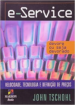 E-Service: Devore ou Seja Devorado