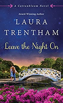 Leave The Night On: A Cottonbloom Novel by [Trentham, Laura]