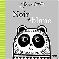 Noir et blanc par Jane Foster