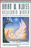 Helliconia Winter: Helliconia Trilogy, Vol 3