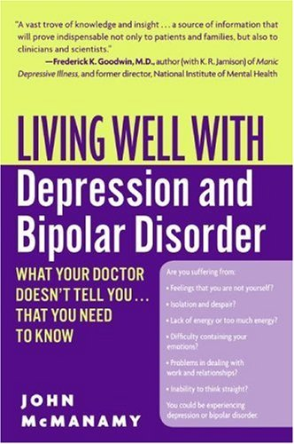 Living well with depression and bipolar disorder what your doctor living well with depression and bipolar disorder what your doctor doesnt tell you fandeluxe Choice Image