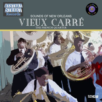 Music : Sounds of New Orleans: Vieux Carre' (The French Quarter)