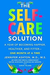 Book Cover: The Self-Care Solution: A Year of Becoming Happier, Healthier, and Fitter--One Month at a Time