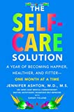 Books : The Self-Care Solution: A Year of Becoming Happier, Healthier, and Fitter--One Month at a Time