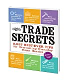 Trade Secrets : 2,037 Best-Ever Tips for Overcoming Everyday Home Hassles
