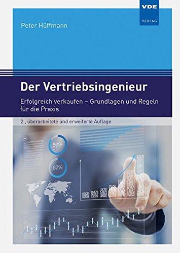 Der Vertriebsingenieur: Erfolgreich verkaufen - Grundlagen und Regeln für die Praxis Gebundenes Buch – 7. Juli 2017 Peter Hüffmann VDE VERLAG GmbH 3800743671 Wirtschaft / Werbung