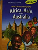 McDougal Littell Middle School World Cultures and Geography North Carolina: Student Edition Grade 7 Africa, Asia, and Australia 2008