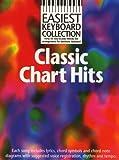 Easiest Keyboard Collection: Classic Chart Hits. Für Keyboard(mit Akkordsymbolen)
