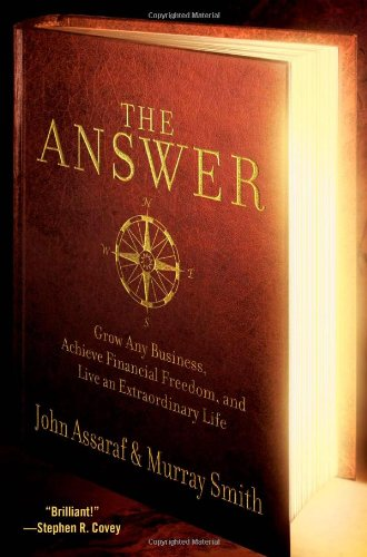 The Answer: Grow Any Business, Achieve Financial Freedom, and Live an Extraordinary Life ebook