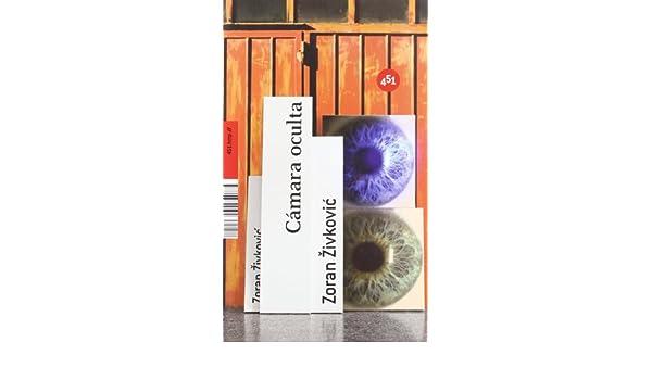 Camara oculta (451.http://) (Spanish Edition): Zoran Zivkovic: 9788496822504: Amazon.com: Books