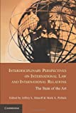 Interdisciplinary Perspectives on International Law and International Relations : The State of the Art, , 1107684021