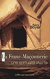 La Franc-Maçonnerie: Une spiritualité vivante